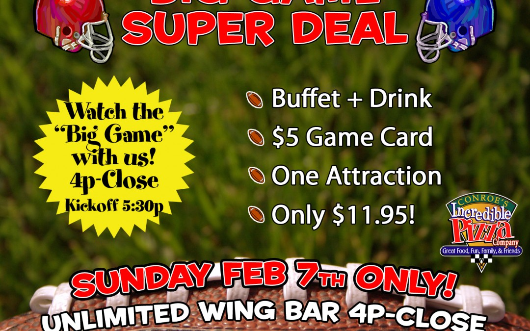 Big Game – Sun., Feb. 7