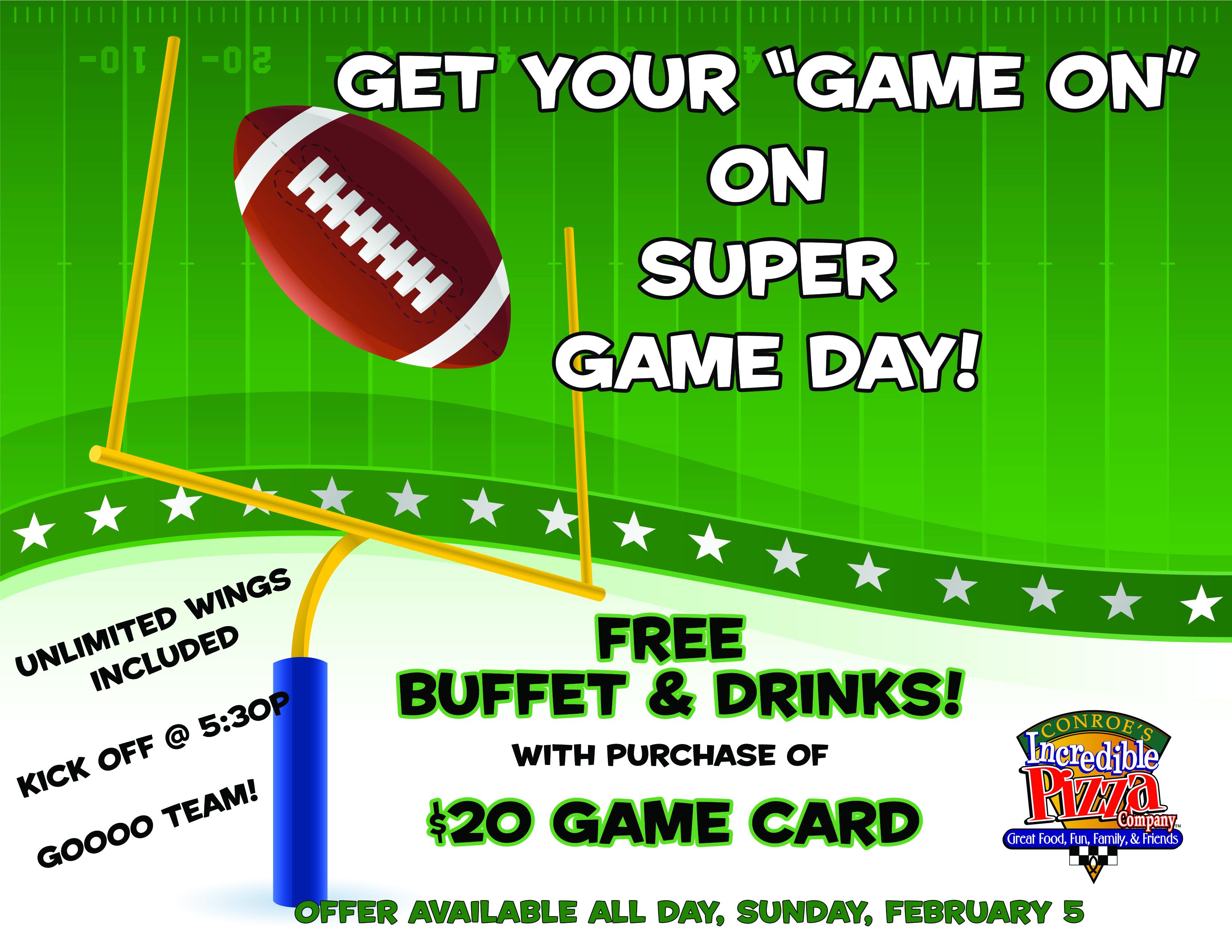 Super Game Day! Sun., Feb. 5