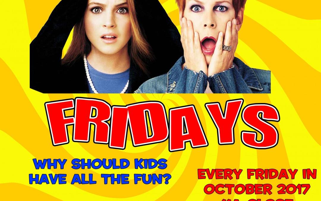 Freaky Fridays in October!